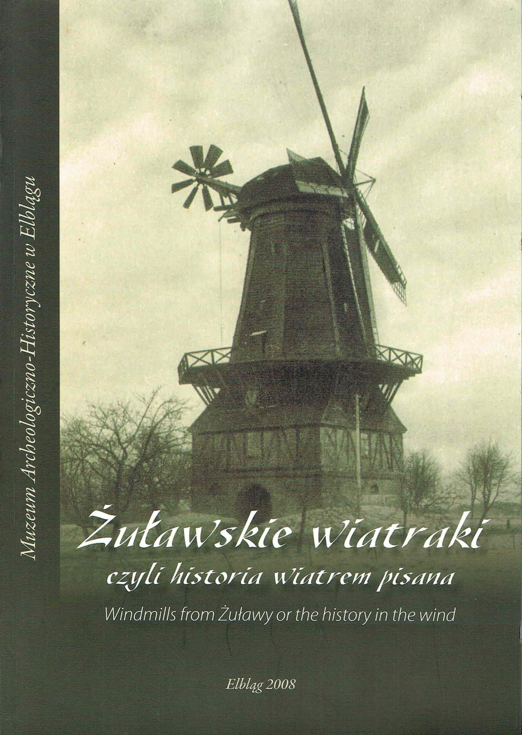 Żuławskie wiatraki, czyli historia wiatrem pisana